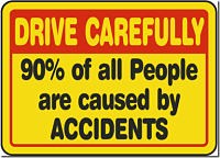 90% of all people are caused by accidents
