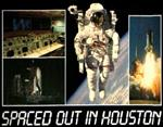 Spaced out in Houston