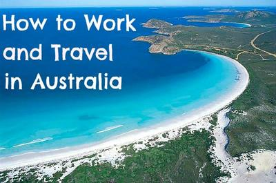 How to work and travel in Australia